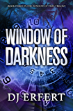 Window of Darkness: Book 3 in the Window of Time Trilogy