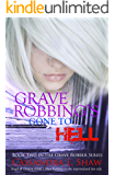 Grave Robbing's Gone to Hell: Angel & Demon Adult Urban Fantasy on the Supernatural Fun Side (Grave Robber Book 2)