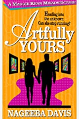 Artfully Yours (Maggie Kean Misadventures Book 3) Kindle Edition