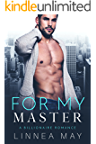 For My Master: A Billionaire Romance
