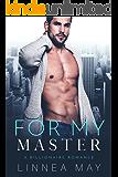 For My Master: A Billionaire Romance
