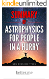 Summary of Astrophysics for People In a Hurry with In-depth Analysis of the Main Points