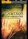 Caminos convergentes (Spanish Edition)