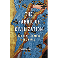 The Fabric of Civilization: How Textiles Made the World (English Edition)