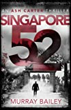 Singapore 52: A page turner full of intrigue (An Ash Carter Thriller)