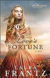 Love's Fortune (The Ballantyne Legacy Book #3): A Novel: Volume 3