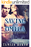 Saving the Omega: M/M Paranormal Dystopian Romance (The New World Shifters Book 2)