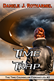 Time Trap (The Time Counselor Chronicles Book 2)