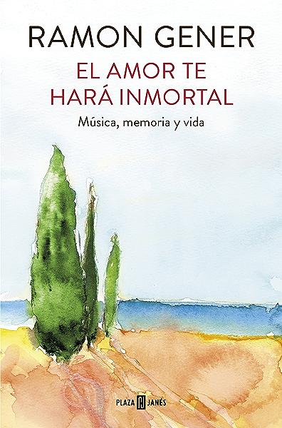 El amor te hará inmortal: Música, memoria y vida eBook: Gener ...