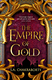 The Empire of Gold: Escape to a city of adventure, romance, and magic in this thrilling epic fantasy trilogy (The…