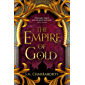 The Empire of Gold: Escape to a city of adventure, romance, and magic in this thrilling epic fantasy trilogy (The Daevabad Trilogy, Book 3)