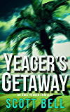 Yeager's Getaway (An Abel Yeager Novel Book 3)