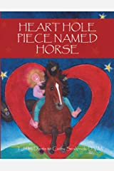 Heart Hole Piece Named Horse Kindle Edition
