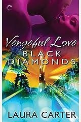 Vengeful Love: Black Diamonds Kindle Edition