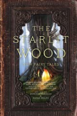 The Starlit Wood: New Fairy Tales Kindle Edition