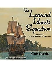 The Leeward Islands Squadron: Carlisle and Holbrooke Naval Adventures Series, Book 2