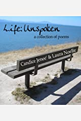 Life: Unspoken - a collection of poems Kindle Edition
