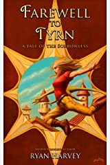 Farewell to Tyrn: A Tale of the Sorrowless (Saga of the Sorrowless) Kindle Edition