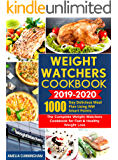Weight Watchers Cookbook 2019-2020: 1000-Day Delicious Meal Plan Using WW Smart Points: The Complete Weight Watchers Cookbook for Fast & Healthy Weight Loss