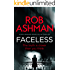 Faceless: a spellbinding serial killer thriller (DI Rosalind Kray Book 1)