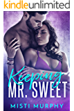Keeping Mr. Sweet (The Misters Series Book 3)