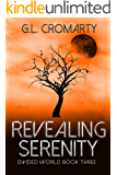 Revealing Serenity (Divided World Book 3)