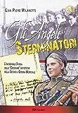 Gli angeli sterminatori. L'incredibile storia delle cecchine sovietiche nella Seconda Guerra Mondiale