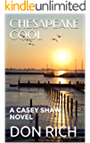 CHESAPEAKE COOL: A CASEY SHAW NOVEL (Mid Atlantic Adventure Series Book 1)