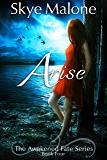 Arise (Awakened Fate Book 4)