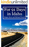 For 91 Days in Idaho