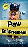 Paw Enforcement (A Paw Enforcement Novel Book 1)