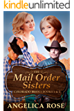 Mail Order Sisters: Colorado Brides Books 1 & 2
