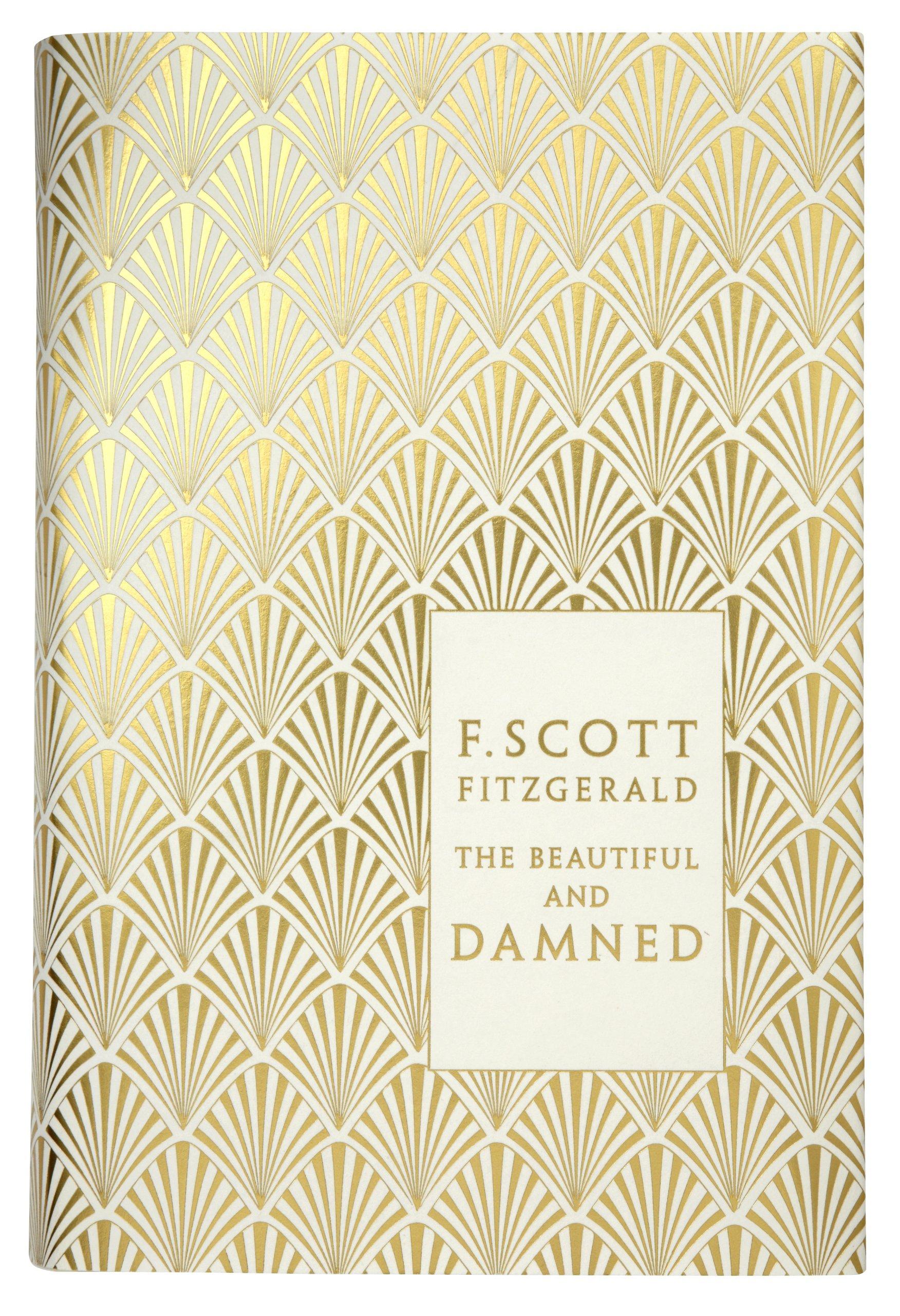 The Beautiful And Damned (a Penguin Classics Hardcover): F Scott Fitzgerald,  Coralie Bickfordsmith, Kermit Vanderbilt: 9780141194073: Amazon: Books