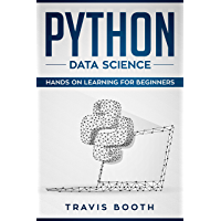 Python Data Science: Hands on Learning for Beginners (English Edition)