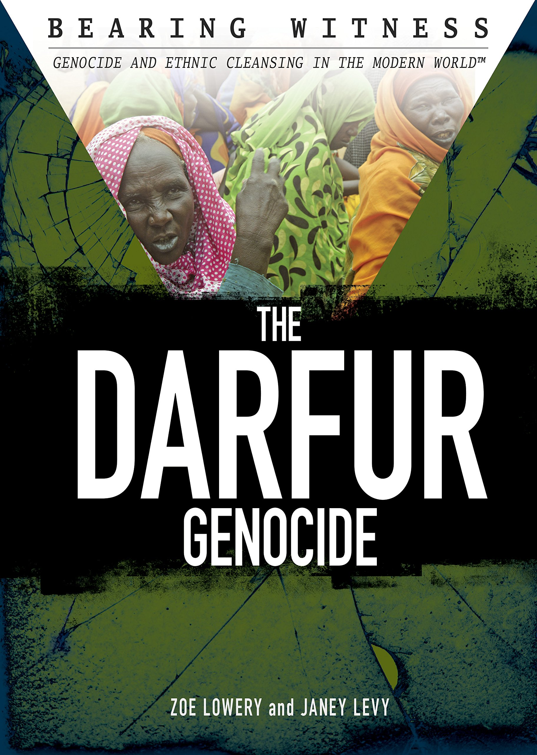 Download The Darfur Genocide (Bearing Witness: Genocide and Ethnic Cleansing in the Modern World) PDF