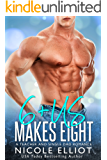 6+ Us Makes Eight: A Teacher and Single Dad Romance (Baby Makes Three)