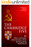 The Cambridge Five: The History and Legacy of the Notorious Soviet Spy Ring in Britain during World War II and the Cold…