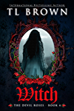 Witch: Adult version of Devil's Roses (The Devil'S Roses Book 4)