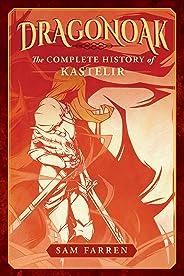 Dragonoak: The Complete History of Kastelir (English Edition)