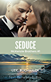 Seduce (McKenzie Brothers Book 1)