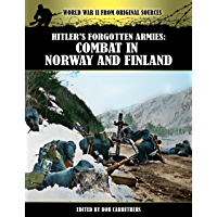 Hitler's Forgotten armies: Combat in Norway and Finland