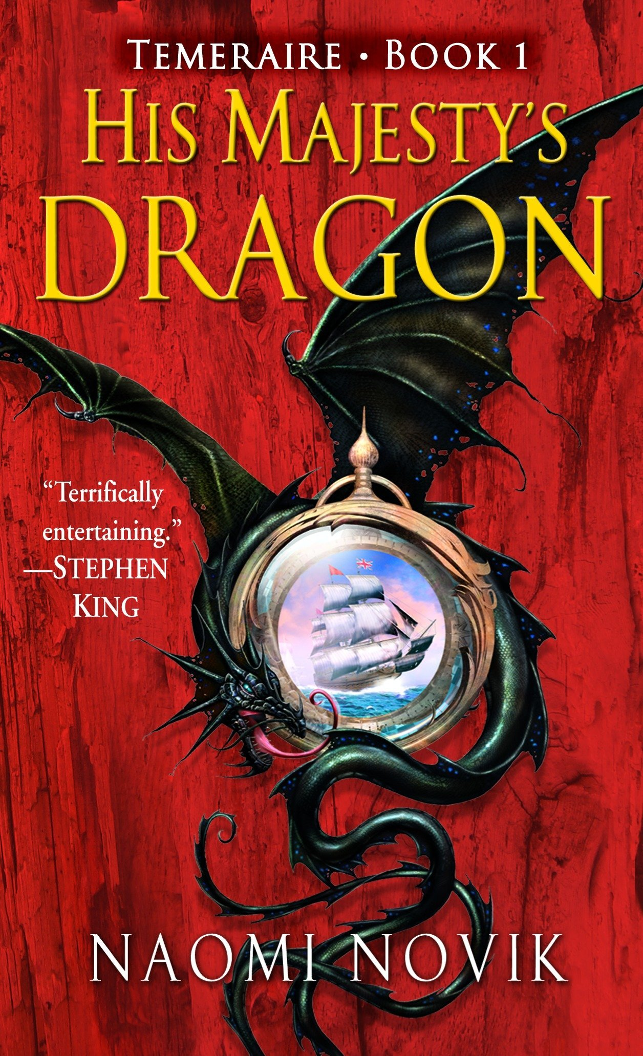 His Majesty's Dragon (Temeraire, Book 1): Novik, Naomi: 9780345481283: Amazon.com: Books