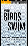 When Birds Swim: Personalized Creativity Development for Tomorrow's Innovators