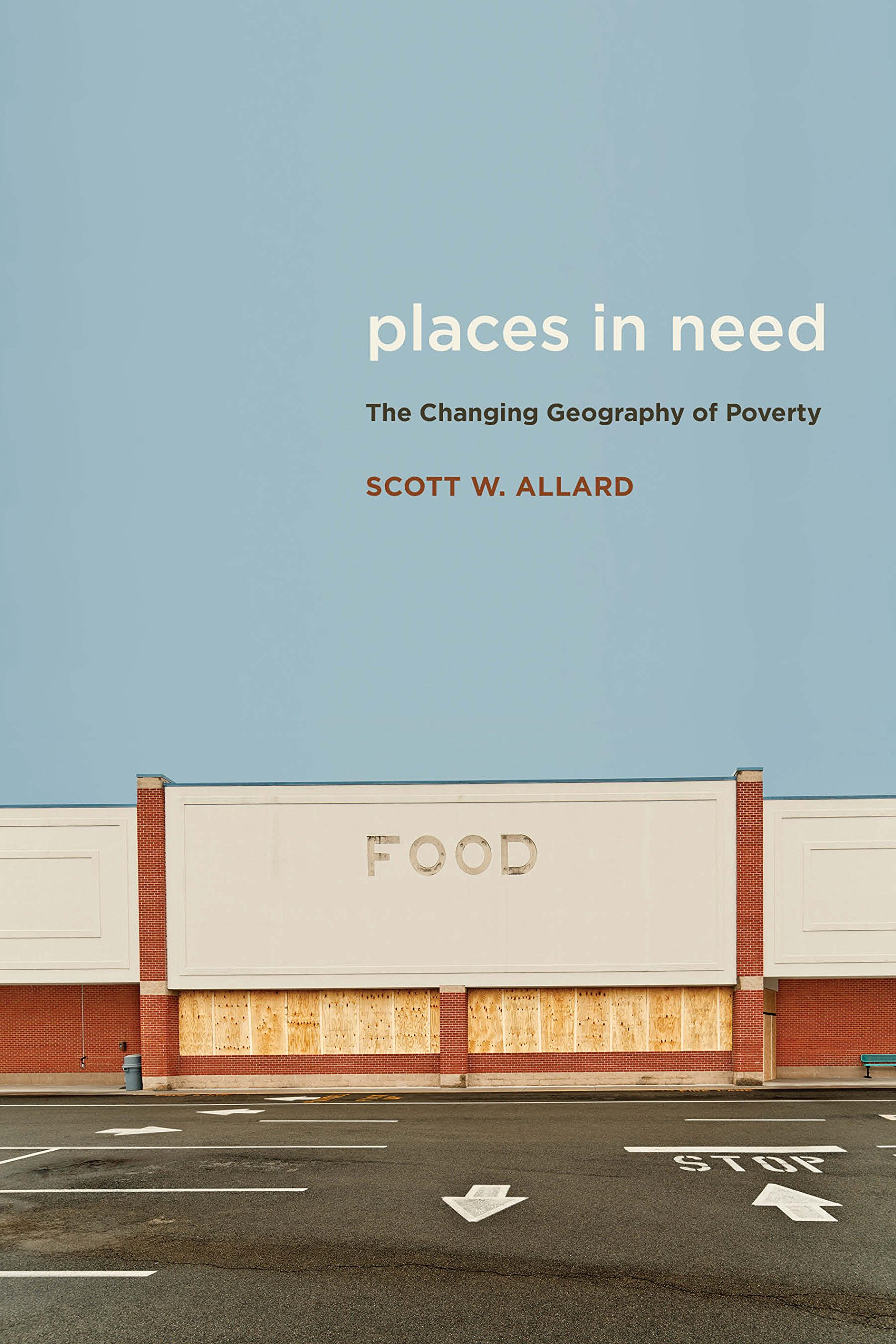 Places In Need: The Changing Geography Of Poverty: Scott W Allard:  9780871545190: Amazon: Books