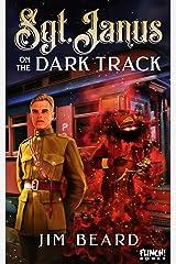 Sgt. Janus on the Dark Track Kindle Edition