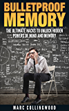 Bulletproof Memory: The Ultimate Hacks To Unlock Hidden Powers of Mind and Memory (Unlimited Memory Book 1) (English Edition)