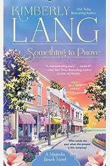 Something to Prove (A Magnolia Beach Novel) Mass Market Paperback