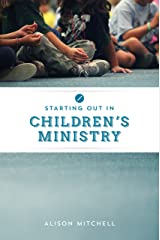Starting out in Children's Ministry Kindle Edition