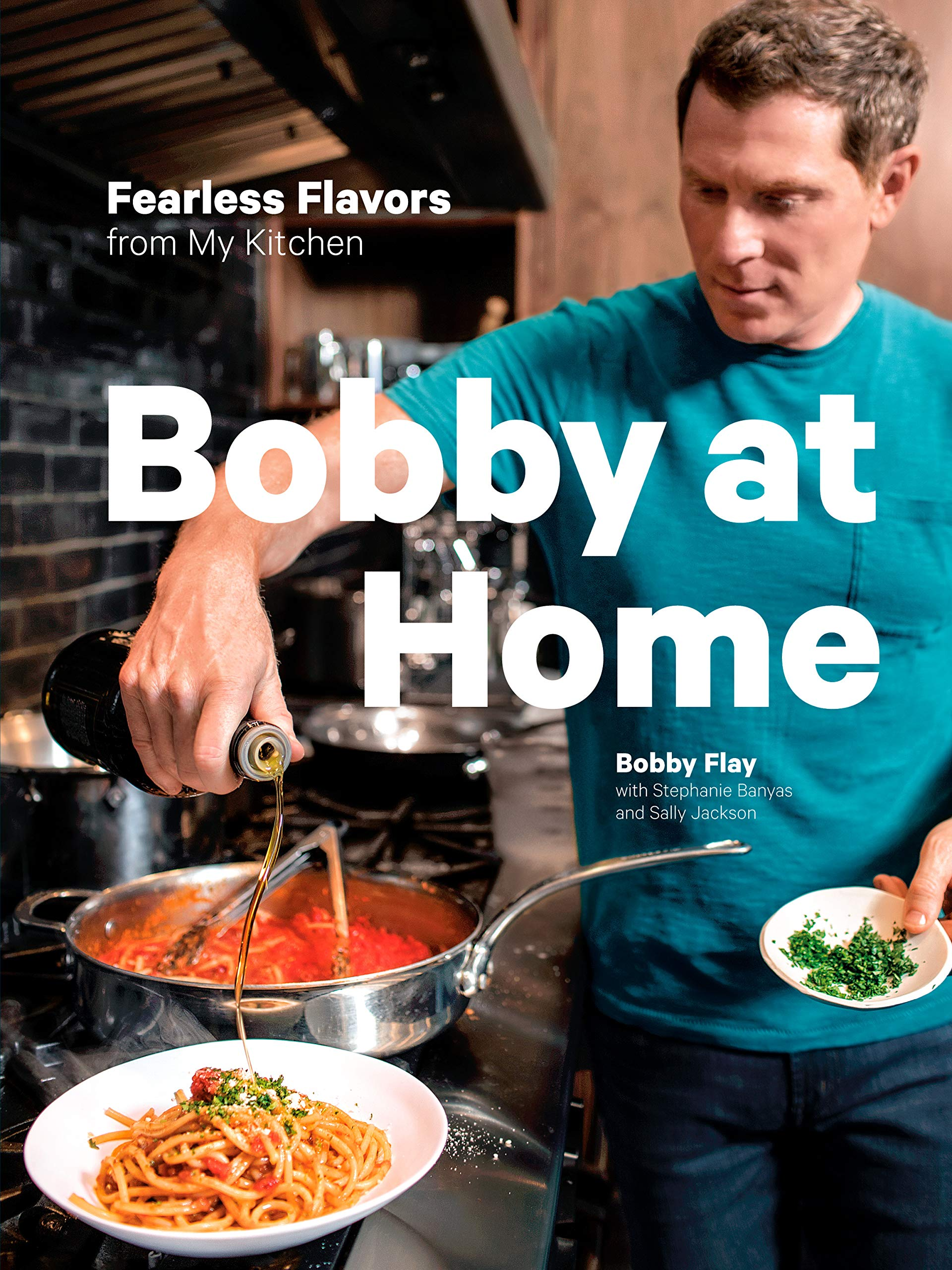 Bobby at Home: Fearless Flavors from My Kitchen: A Cookbook by Clarkson Potter