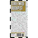 Streetwise Budapest: City Center Street Map of Budapest, Hungary (Streetwise (Streetwise Maps))